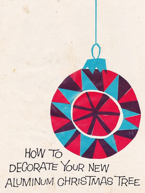 How to Decorate Your Aluminum Tree - with a link to a pdf of the original 1950s document from Alcoa.