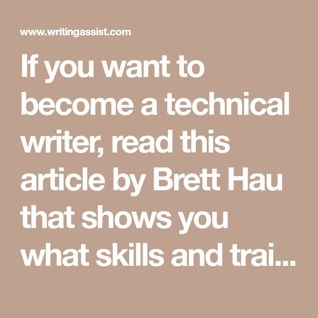 If you want to become a technical writer, read this article by Brett Hau that shows you what skills and traits you need to see if it describes you.