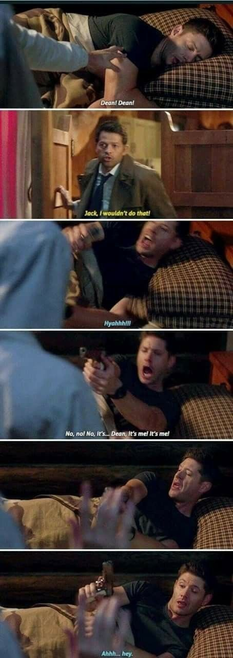 Dean has woken up to a shotgun in his face before. Dean is prepared now. Be very, very careful when waking up Dean.