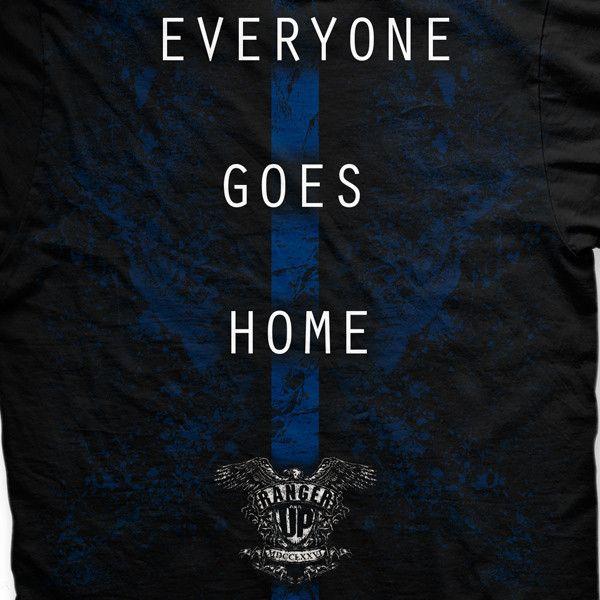Everyone Goes Home T-Shirt- Ranger Up Men's Law Enforcement Tee Shirt