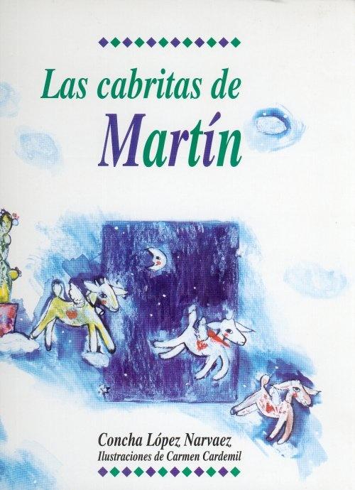 """Concha López Narvaez / Carmen Cardemil. """"Las cabritas de Martín"""". Editorial Fondo de Cultura Económica (9 a 12 años)"""
