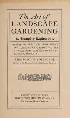 The art of landscape gardening by Humphry Repton, Houghton, Mifflin and Co., Cambridge [Mass.], Riverside Press, 1907. Designed by Bruce Rogers