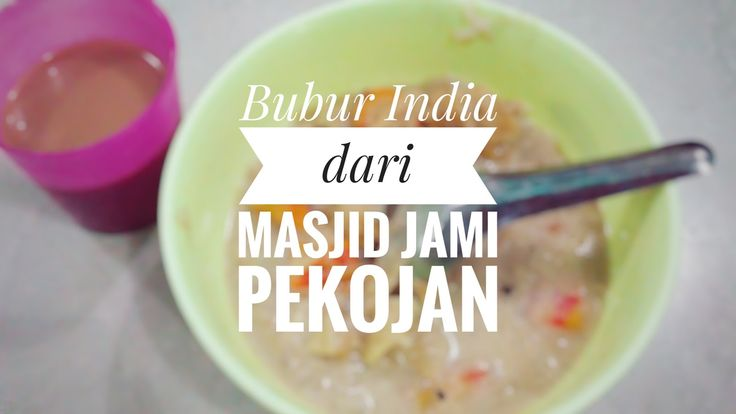 Kuliner Khas Puasa di Semarang, Bubur India dari Masjid Jami Pekojan
