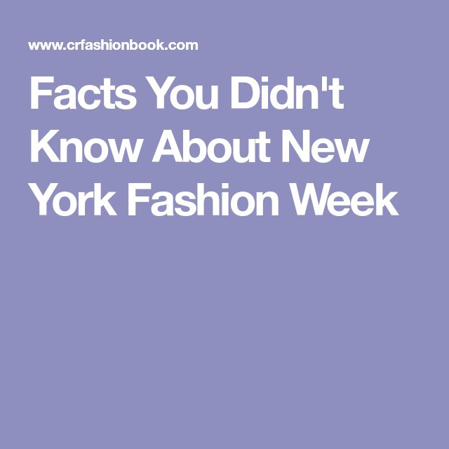 Facts You Didn't Know About New York Fashion Week