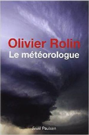 Rolin, Olivier - Le Météorologue