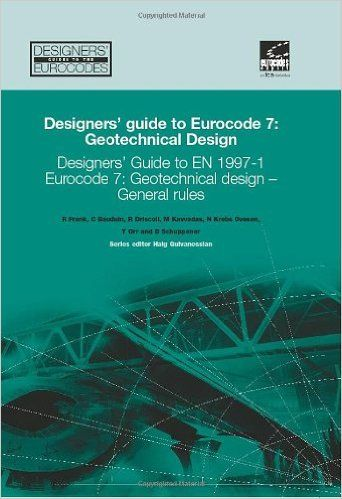 Designers' Guide to Eurocode 7: Geotechnical Design