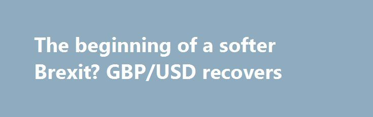 The beginning of a softer Brexit? GBP/USD recovers http://betiforexcom.livejournal.com/25102886.html  While the inconclusive UK elections sent the pound on political uncertainty, some hope for a softer Brexit emerged. And indeed, we are beginning to hear some positive signs. The British Chancellor of the Exchequer Phillip Hammond has put jobs as a prio...The post The beginning of a softer Brexit? GBP/USD recovers appeared first on Forex news - Binary options…
