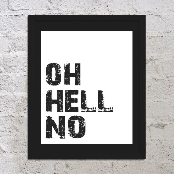 Oh Hell No Art Print Poster 11x17 Sarcastic by UrbanDesignInk, $20.00
