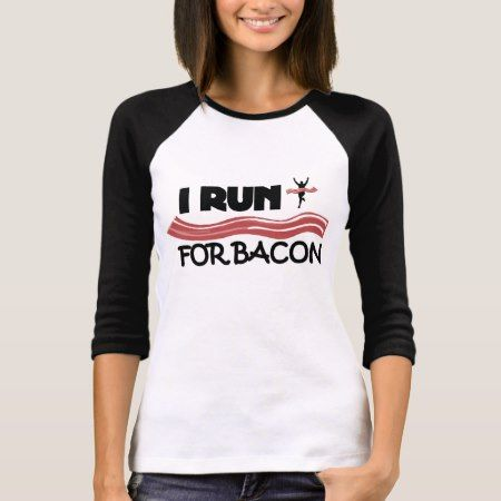 I Run for Bacon - Funny Running Shirt - tap, personalize, buy right now!