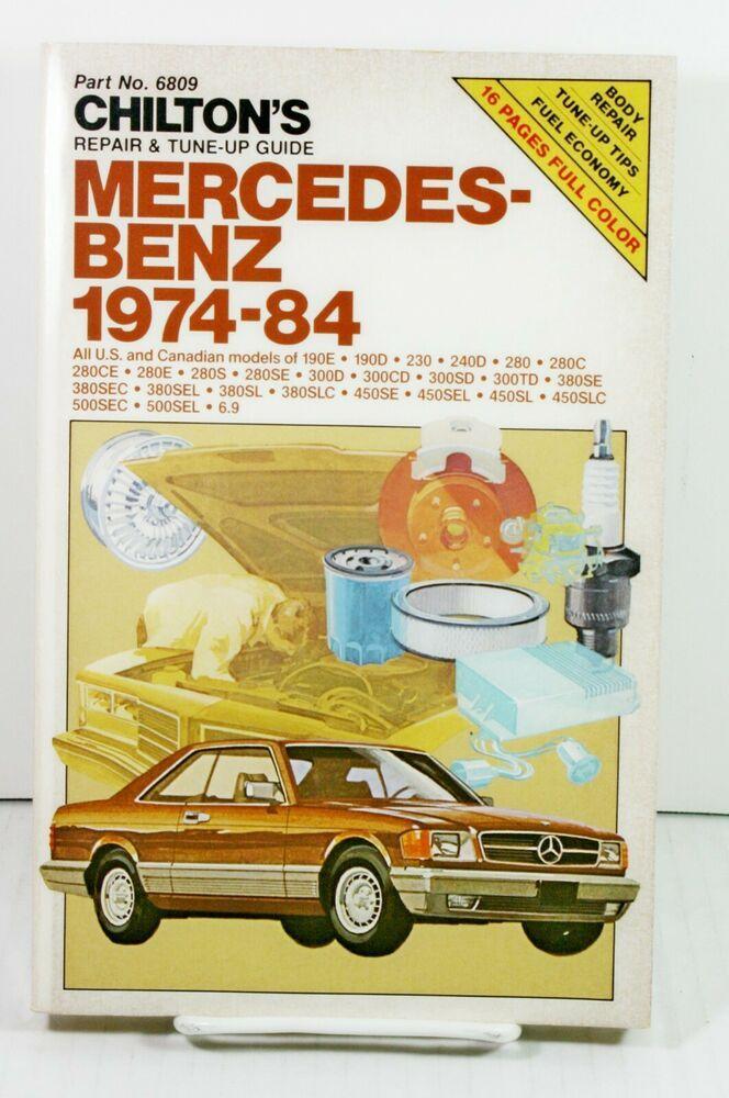 Chilton S Repair Tune Up Guide Mercedes Benz 1974 1984 Us Canadian Models 6809 Canadian Models Benz Mercedes