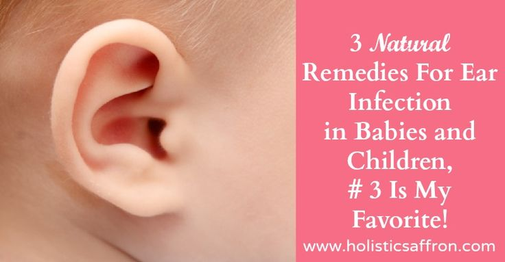 How To Treat Baby Ear Infection Naturally