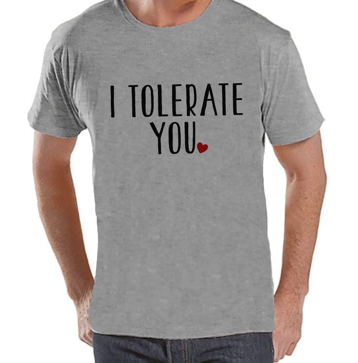 Men's Valentine Shirt - Men's I Tolerate You Valentines Day Shirt - Valentines Gift for Him - Funny Happy Valentine's Day - Grey T-shirt