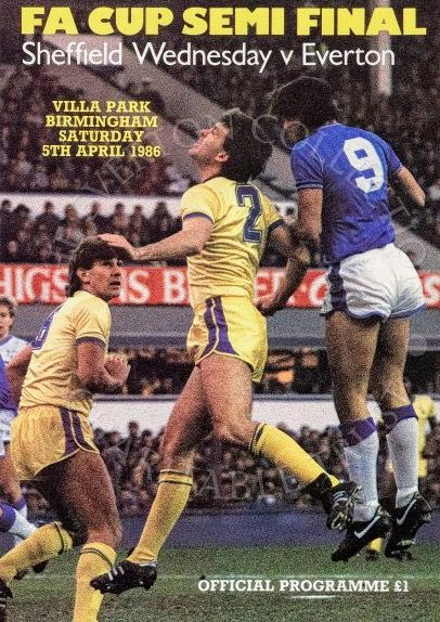 Everton 2 Sheffield Wed 1 in April 1986 at Villa Park. The programme cover for the FA Cup Semi Final.
