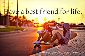 Have a best friend for life.
