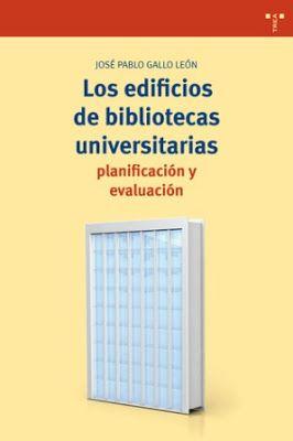 Los edificios de bibliotecas universitarias : planificación y evaluación / José Pablo Gallo León. Trea, Gijón : 2017. 363 p. : il. / Bibliogr.: pp. [339]-363. Colección: Biblioteconomía y Administración Cultural ; 310. ISBN 9788417140069 Bibliotecas -- Arquitectura. Bibliotecas -- Planificación. Bibliotecas (Edificios) Bibliotecas universitarias. Sbc Aprendizaje U-022 EDI http://millennium.ehu.es/record=b1872276~S1*spi