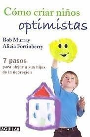 COMO CRIAR NIÑOS OPTIMISTAS    Bob Murray  SIGMARLIBROS