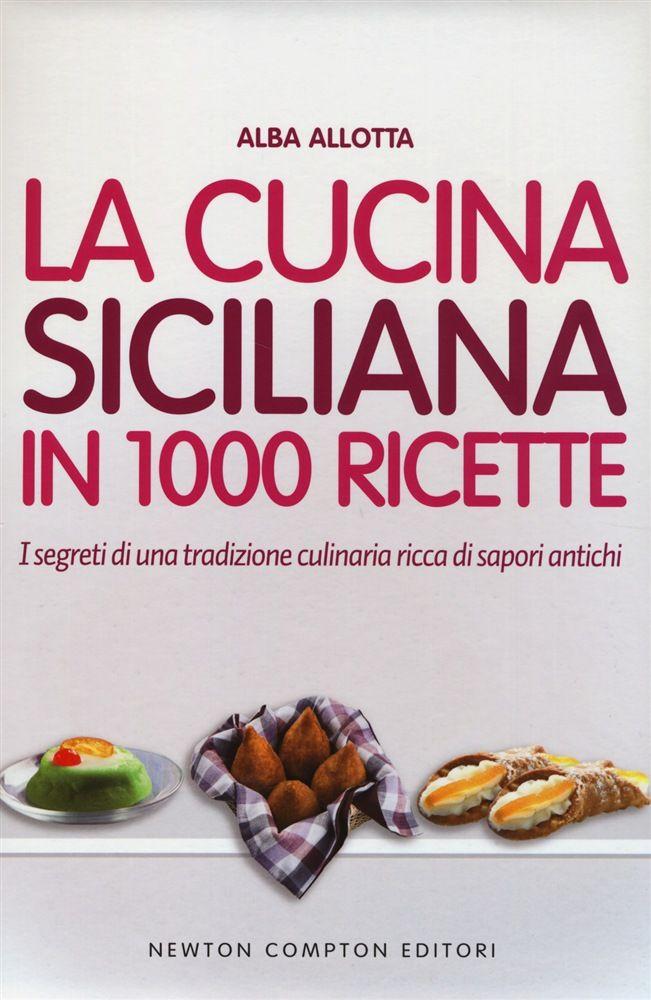 La cucina siciliana in 1000 ricette tradizionali