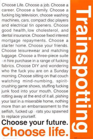 Trainspotting - Choose Life