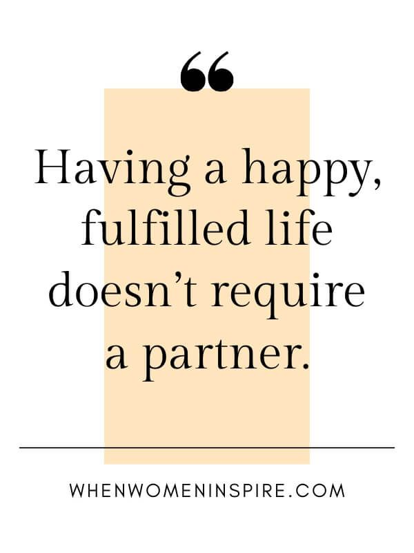 How To Rock The Happy Single Life Your Guide To Finally Get There When Women Inspire Single And Happy Happy Single Life Single Forever Quotes