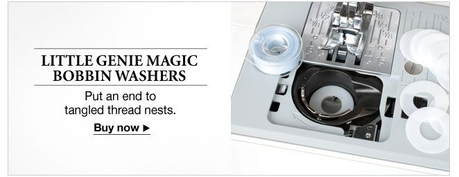 Little Genie Magic Bobbin Washers - Put an end to tangled thread nests. - Buy now