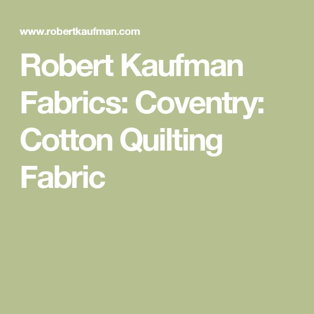 Robert Kaufman Fabrics: Coventry: Cotton Quilting Fabric