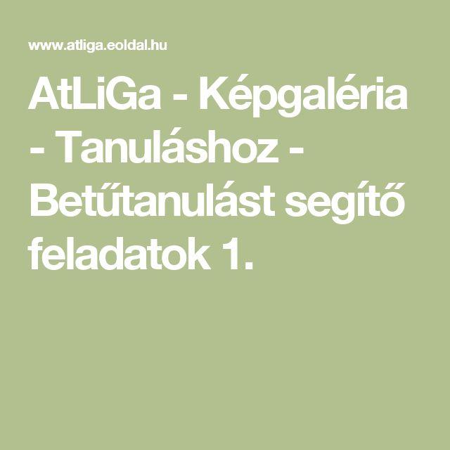 AtLiGa - Képgaléria - Tanuláshoz - Betűtanulást segítő feladatok 1.