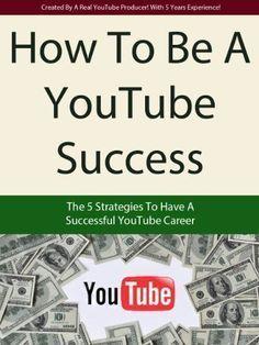 Wie man ein YouTube-Erfolg wird – Die 5 Strategien für eine erfolgreiche YouTube-Pflege …   – Starting a Youtube Channel