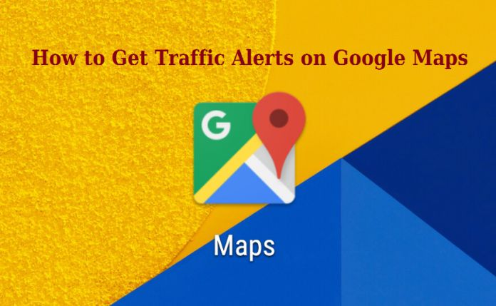 How to Get Traffic Alerts on Google Maps #google #howto #readinbrief