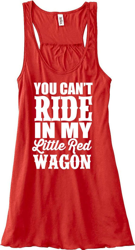You Can't Ride In My Little Red Wagon Flowy Tank by Skippitidoo