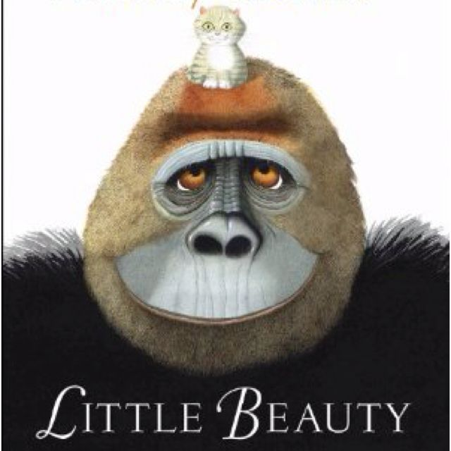 Little Beauty by Anthony Browne...V's favorite book.