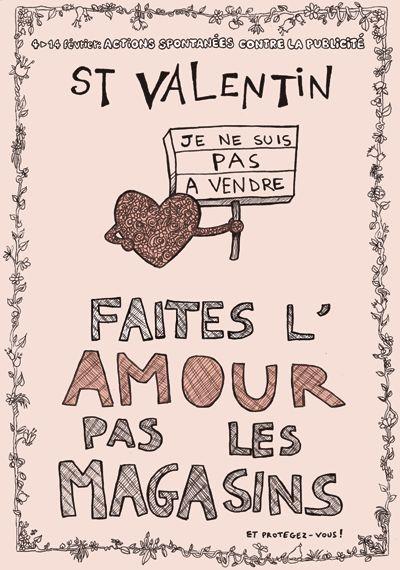 ACTIONS ANTIPUB - Saint-Valentin: faites l'amour, pas les magasins (4>14 février)