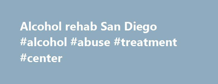 Alcohol rehab San Diego #alcohol #abuse #treatment #center http://mississippi.remmont.com/alcohol-rehab-san-diego-alcohol-abuse-treatment-center/  # Alcohol Abuse Treatment in San Diego Our residential treatment facility is known for its innovative chemical/substance abuse therapies. Employing a combination of group therapy, Individual psychotherapy and holistic treatment techniques, we address all of the intertwined issues that inhibit your ability to completely relish life. Some alcohol…