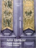 Julio Cortazar, Casa tomada