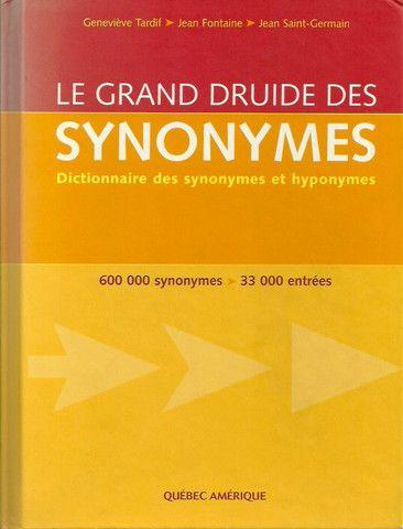 TARDIF, GENEVIEVE. Le Grand Druide des synonymes. Dictionnaires des synonymes et hyponymes. 600 000 synonymes - 33 000 entrées.