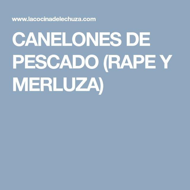 CANELONES DE PESCADO (RAPE Y MERLUZA)