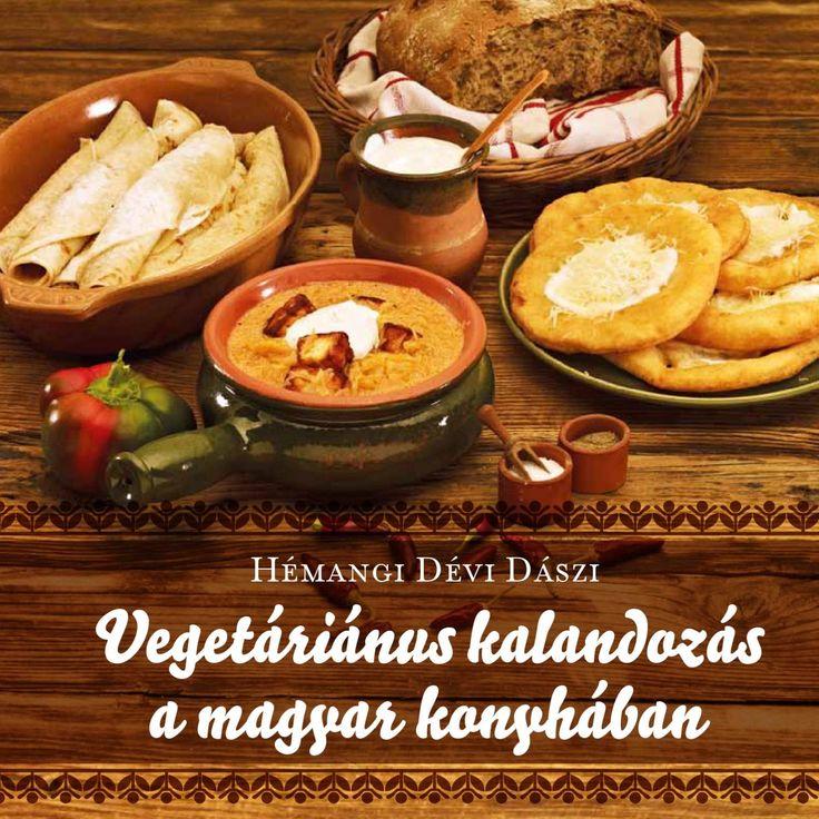http://issuu.com/108.hu/docs/magyaros_szakacskonyv/1  Vegetáriánus kalandozás a magyar konyhában  Ha vegetáriánus vagy, vagy csupán szeretnéd egészségesebben elkészíteni a megszokott magyaros ételeket, akkor neked szól Hémangi új szakácskönyve. 54 klasszikus recept a magyar konyhából.