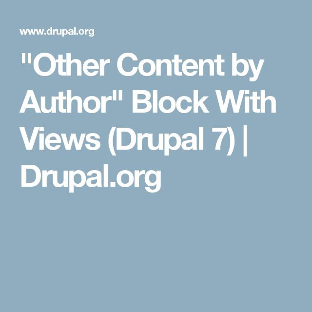 """Other Content by Author"" Block With Views (Drupal 7) 