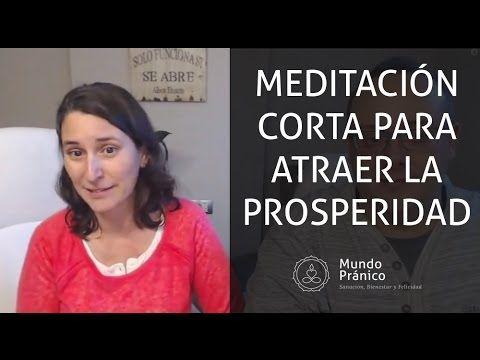 Meditación Corta para la Prosperidad y la Abundancia · MUNDO PRÁNICO - YouTube