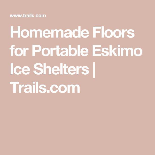 Homemade Floors for Portable Eskimo Ice Shelters | Trails.com