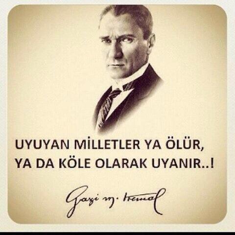 Mustafa Kemal ATATÜRK (19 Mayıs 1881 - 10 Kasım 1938 )                                                              Uyanin artik Turk Milleti!:
