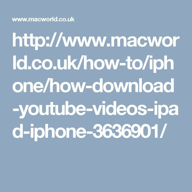 www macworld co u - Youtube Downloader - Download Youtube Video