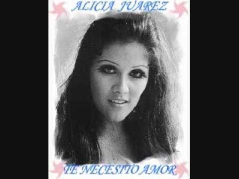 Alicia  Juarez. - ''TE  NECESITO  AMOR''