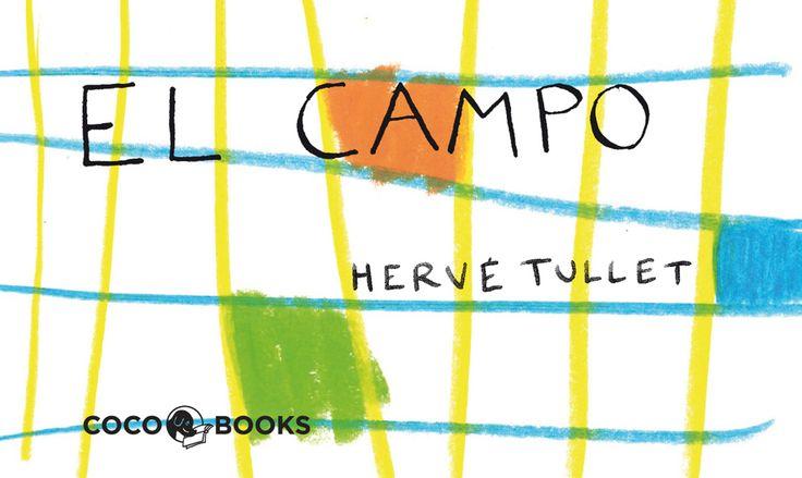 """Hervé Tullet. """"El campo"""". Editorial Coco Books (3 a 8 años). Creatividad a tope dibujando y pintando el campo. Està també en català"""