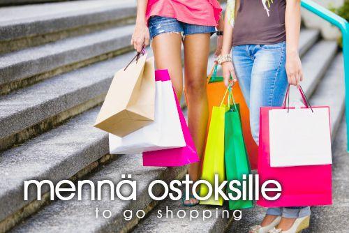 mennä ostoksille ~ to go shopping