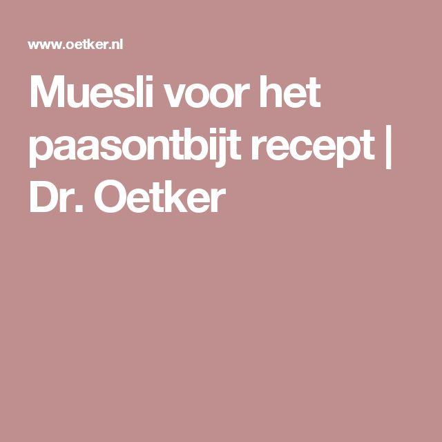 Muesli voor het paasontbijt recept | Dr. Oetker