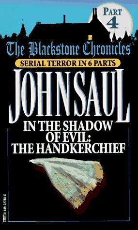 """In the Shadow of Evil - the Handkerchief (Blackstone Chronicles)"" av John Saul"