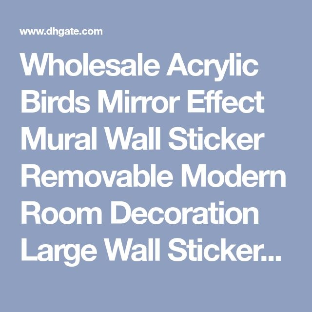 Wholesale Acrylic Birds Mirror Effect Mural Wall Sticker Removable Modern Room Decoration Large Wall Stickers Large Wall Stickers For Kids From Homegarden, $12.59| Dhgate.Com