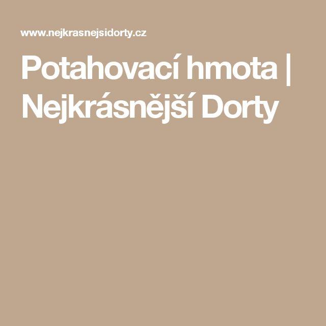 Potahovací hmota | Nejkrásnější Dorty
