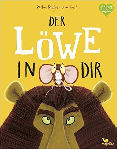 Der Löwe in dir: Amazon.de: Rachel Bright, Jim Field, Pia Jüngert: Bücher