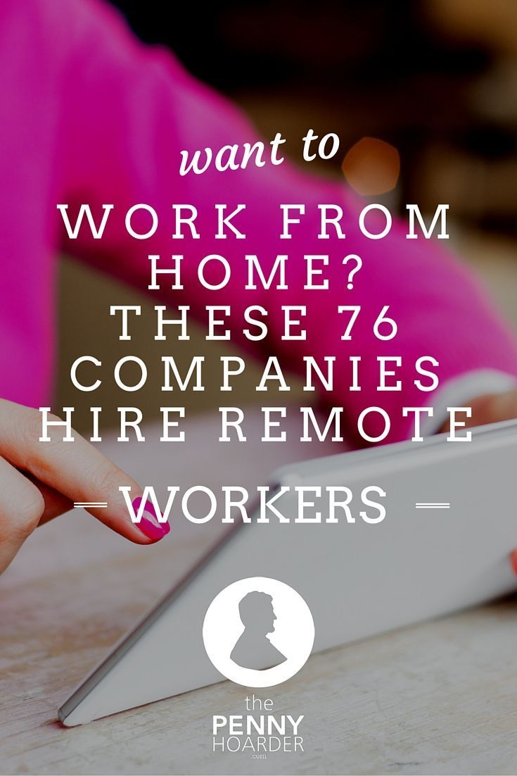 Who doesn't want to work from home? No more commuting, the ability to work in your pajamas and — best of all — no supervisor peering over your shoulder. - The Penny Hoarder http://www.thepennyhoarder.com/work-from-home-jobs-76-companies/ work from home jobs, working from home